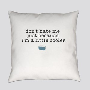 Don't Hate Everyday Pillow