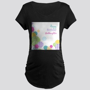 Happy Birthday God Daughter Maternity T-Shirt