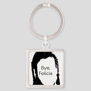 Bye Felicia Keychains