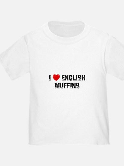 I * English Muffins T