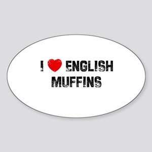 I * English Muffins Oval Sticker