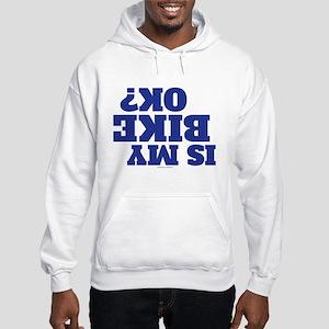 Is My Bike OK? Hooded Sweatshirt