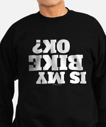 Is My Bike OK? Sweatshirt (dark)