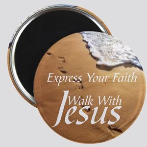 EXPRESS YOUR FAITH WALK WITH JESUS Magnet