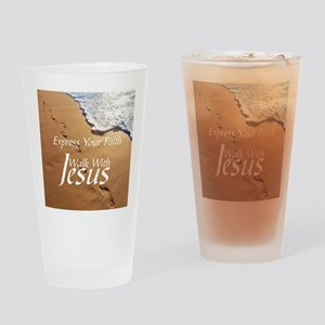 EXPRESS YOUR FAITH WALK WITH JESUS Drinking Glass