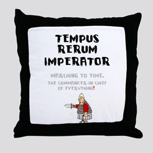 TEMPUS RERUM IMPERATOR - MARCHING TO Throw Pillow
