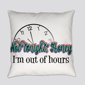 Not Tonight, Honey Everyday Pillow