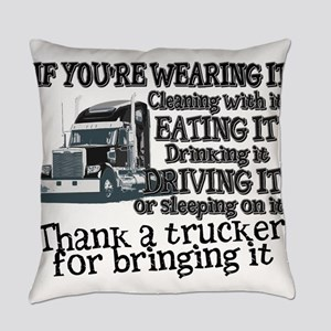 Thank A Trucker For Bringing It Everyday Pillow
