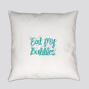 Eat my Bubbles Everyday Pillow