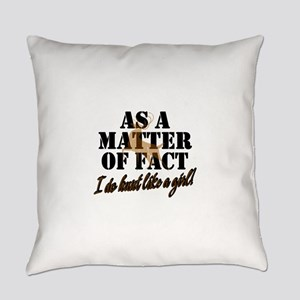 Hunt Like A Girl Everyday Pillow