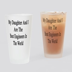 My Daughter And I Are The Best Engi Drinking Glass