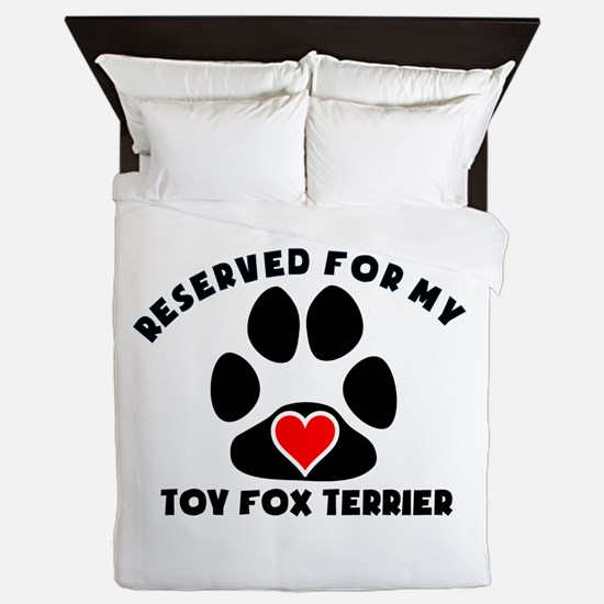 Reserved For My Toy Fox Terrier Queen Duvet