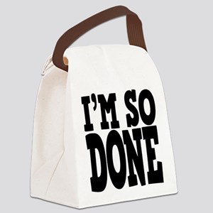 Im So Done Canvas Lunch Bag
