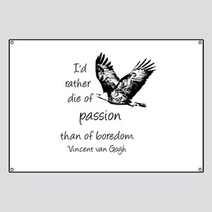 Van Gogh Rather Die of Passion Inspirational Quote