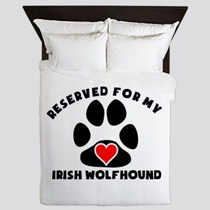 Reserved For My Irish Wolfhound Queen Duvet