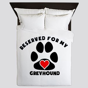 Reserved For My Greyhound Queen Duvet