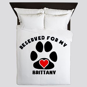 Reserved For My Brittany Queen Duvet