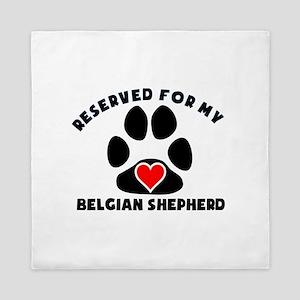 Reserved For My Belgian Shepherd Queen Duvet