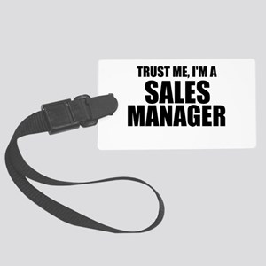Trust Me, I'm A Sales Manager Luggage Tag