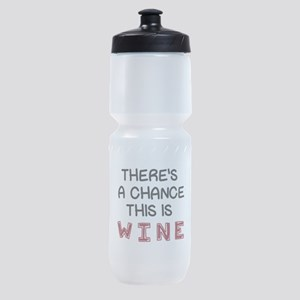There's a Chance This is Wine Sports Bottle
