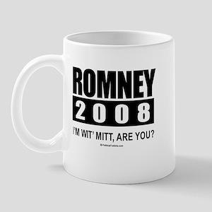 Romney 2008: I'm wit' Mitt. Are you? Mug