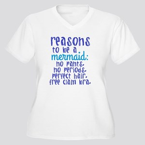 Reasons to be a Mermaid Plus Size T-Shirt
