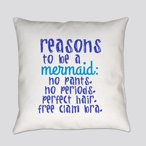 Reasons to be a Mermaid Everyday Pillow