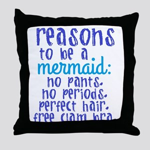 Reasons to be a Mermaid Throw Pillow