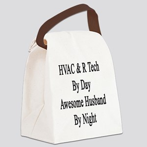 HVAC & R Tech By Day Awesome Husb Canvas Lunch Bag