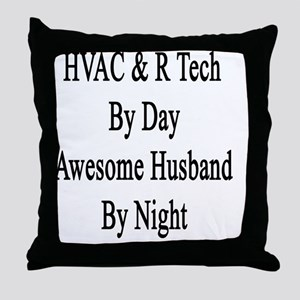 HVAC & R Tech By Day Awesome Husband  Throw Pillow