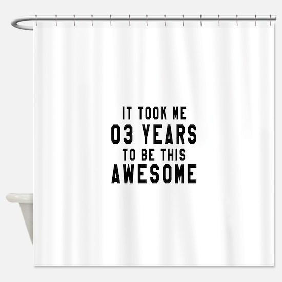 03 Years Birthday Designs Shower Curtain