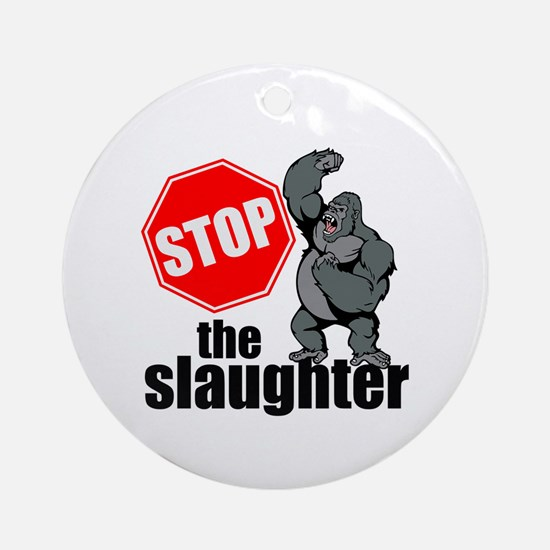 Stop Ape Slaughter Round Ornament