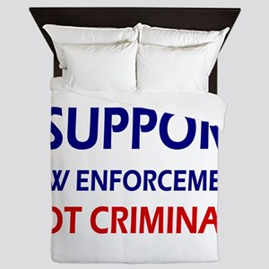 I support law enforcement not criminal Queen Duvet