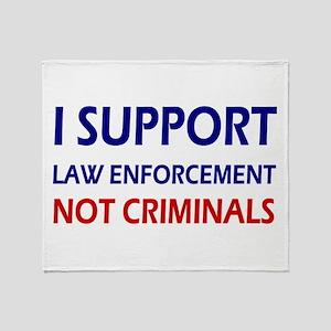 I support law enforcement not crimin Throw Blanket