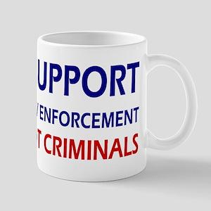 I support law enforcement not criminals Mug