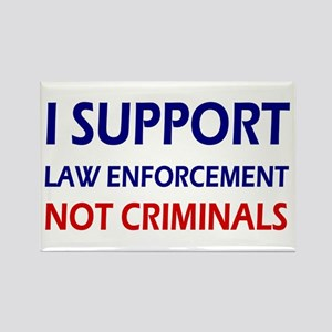 I support law enforcement not cri Rectangle Magnet