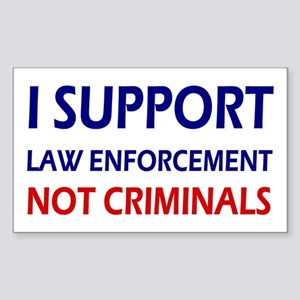 I support law enforcement not Sticker (Rectangle)