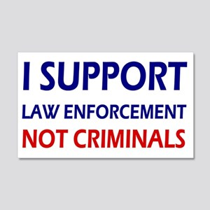 I support law enforcement not cri 20x12 Wall Decal