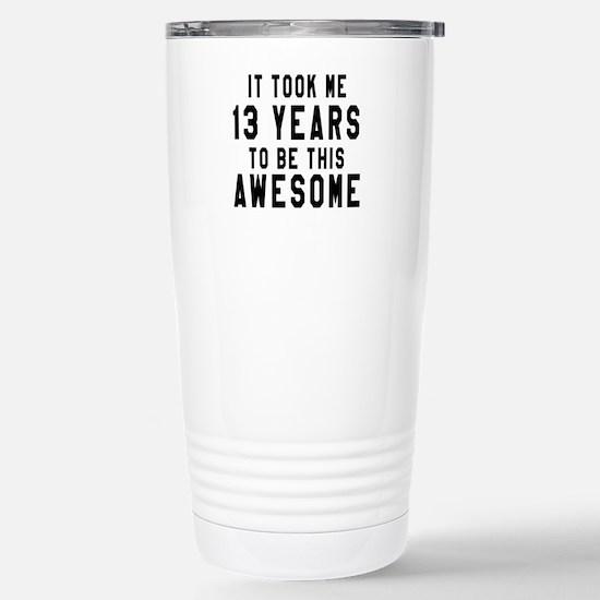 13 Years Birthday Desig Stainless Steel Travel Mug
