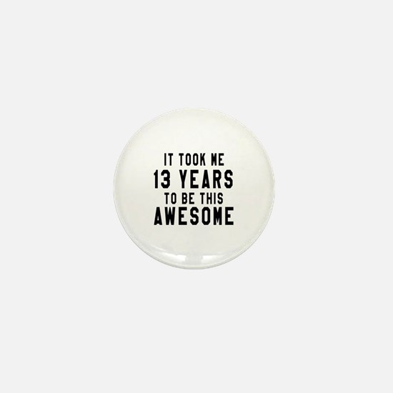 13 Years Birthday Designs Mini Button