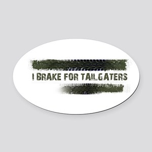 I BRAKE FOR TAILGATERS Oval Car Magnet