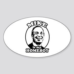Mike Bloomberg is my homeboy Oval Sticker