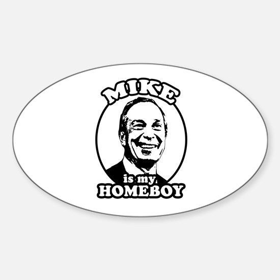 Mike Bloomberg is my homeboy Oval Decal