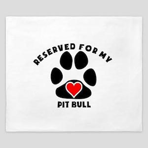 Reserved For My Pit Bull King Duvet