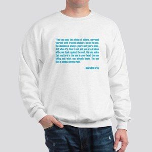 MEREDITH QUOTE Sweatshirt