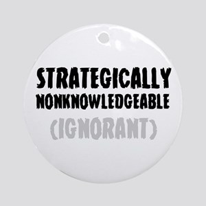STRATEGICALLY NONKOWLEDGEABLE - (IG Round Ornament
