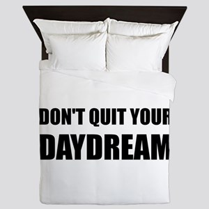 Don't Quit Your Daydream Queen Duvet