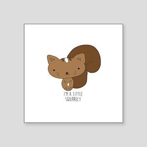 A Little Squirrely Sticker
