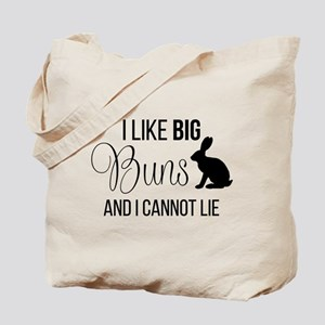 I Like Big Buns And I Cannot Lie Tote Bag