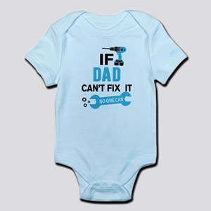 if dad can'h fix it, no one can Body Suit